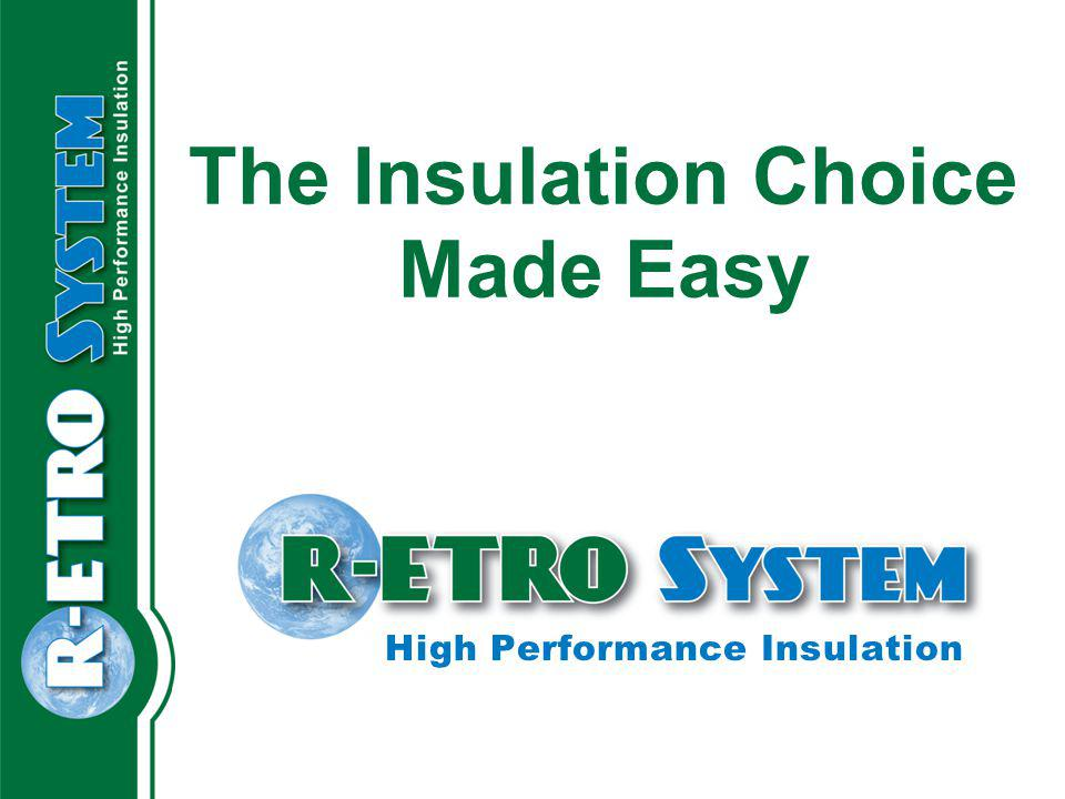 The Insulation Choice Made Easy High Performance Insulation