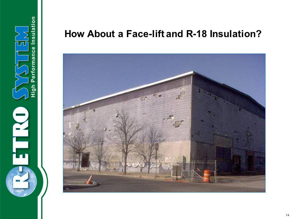 How About a Face-lift and R-18 Insulation 14