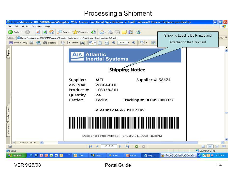 VER 9/25/08Portal Guide14 Processing a Shipment Shipping Label to Be Printed and Attached to the Shipment