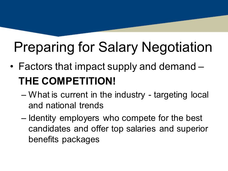 Preparing for Salary Negotiation Factors that impact supply and demand – THE COMPETITION.