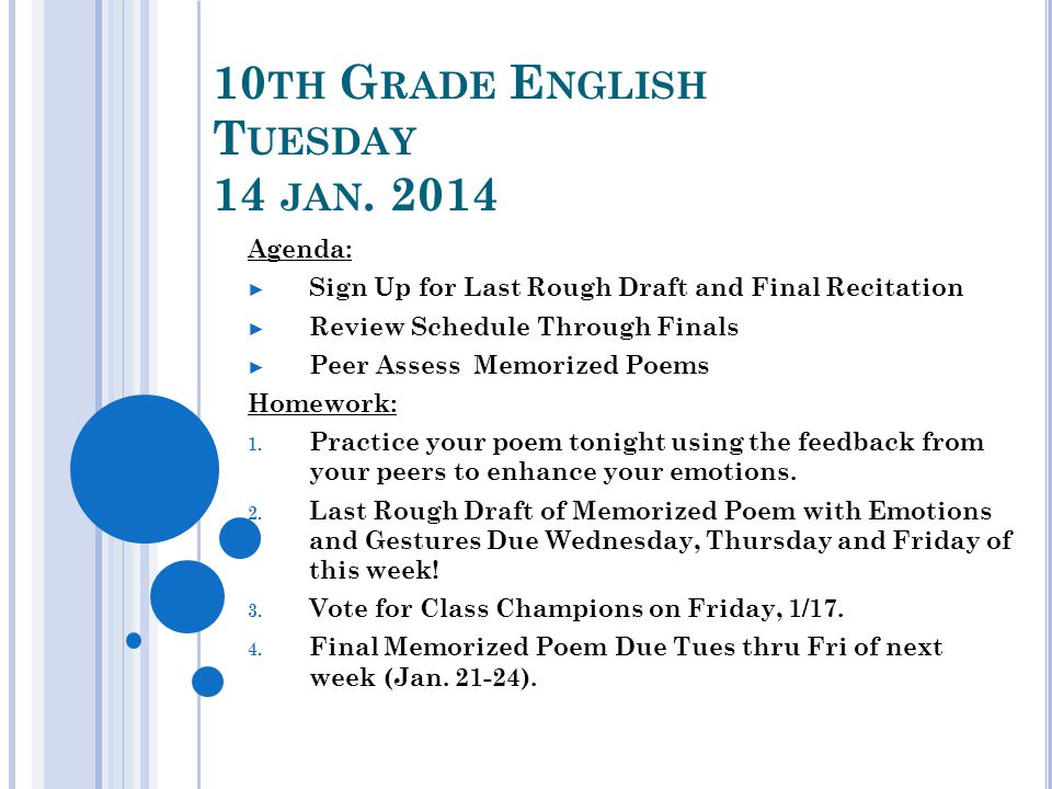 10 TH G RADE E NGLISH T UESDAY 14 JAN. 2014 Agenda: Sign Up for Last Rough Draft and Final Recitation Review Schedule Through Finals Peer Assess Memor