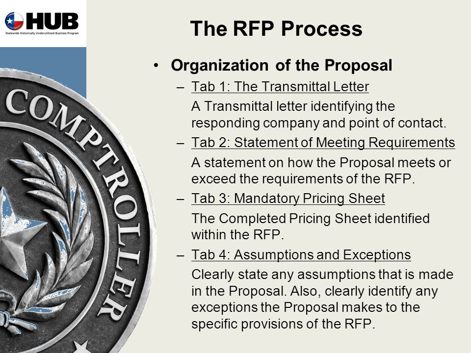 The RFP Process Organization of the Proposal –Tab 1: The Transmittal Letter A Transmittal letter identifying the responding company and point of contact.