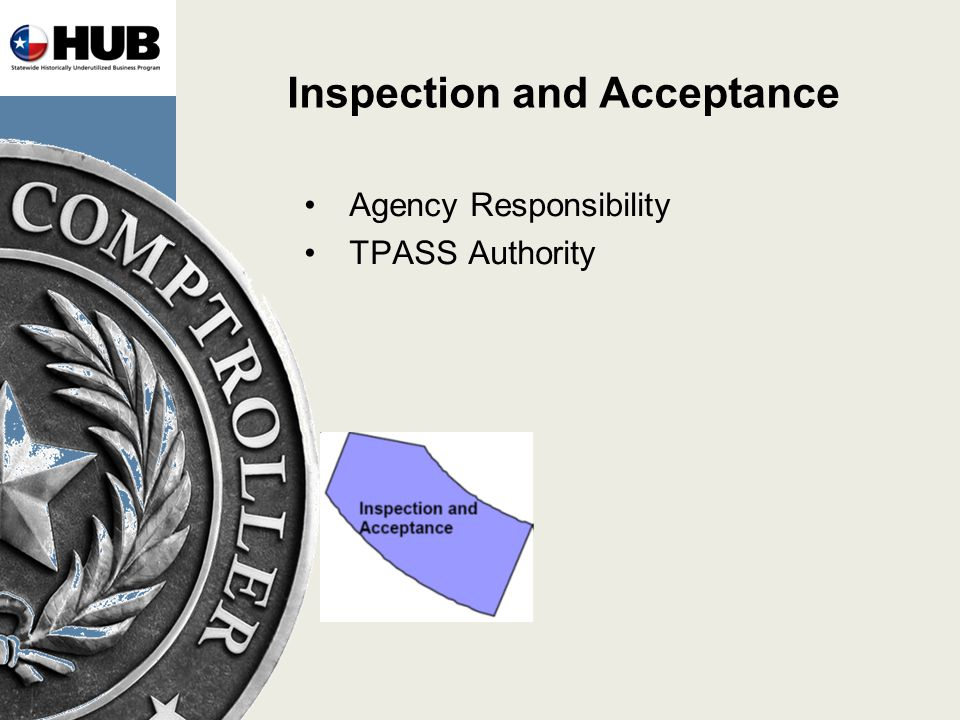 Inspection and Acceptance Agency Responsibility TPASS Authority