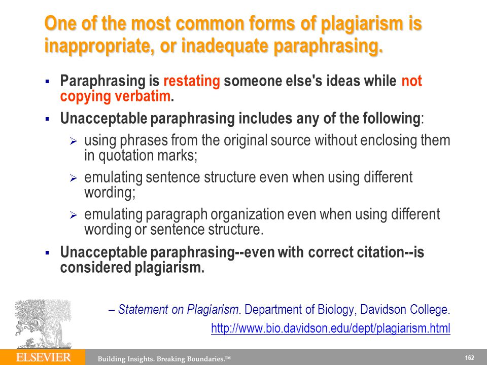 162 One of the most common forms of plagiarism is inappropriate, or inadequate paraphrasing.