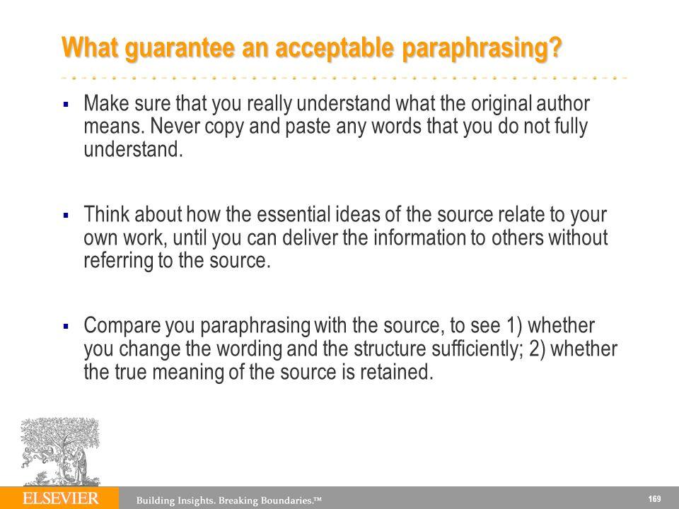 169 What guarantee an acceptable paraphrasing.