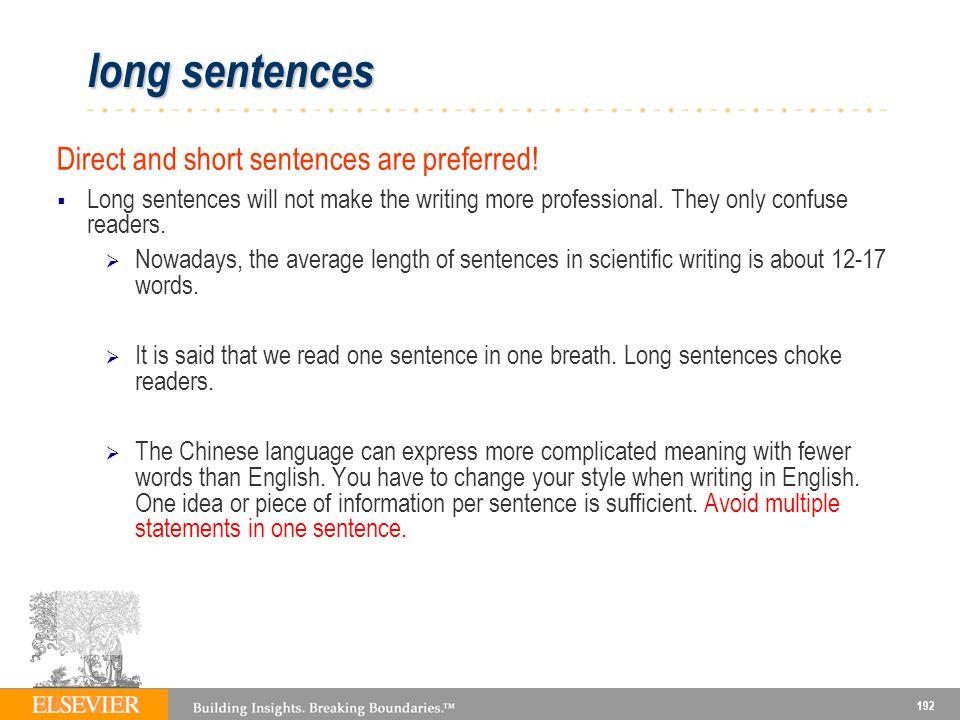 192 long sentences Direct and short sentences are preferred.