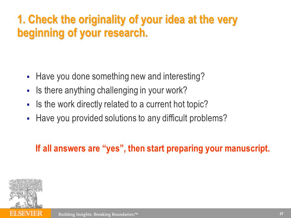 27 1.Check the originality of your idea at the very beginning of your research.