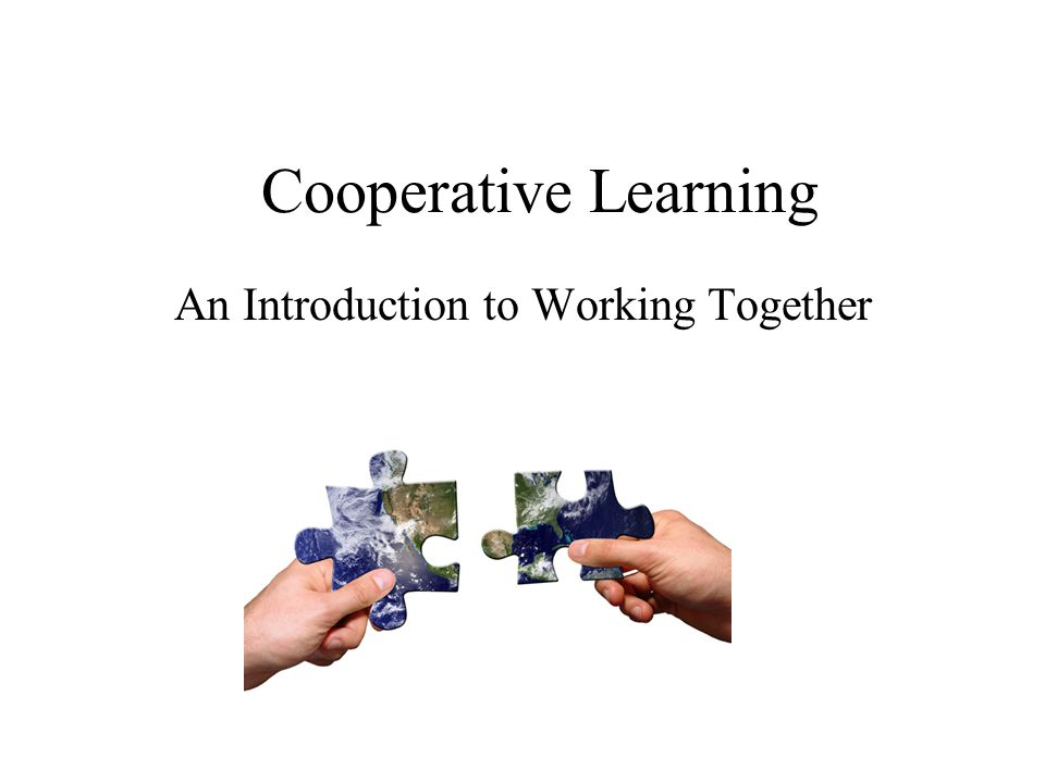 Cooperative Learning An Introduction to Working Together