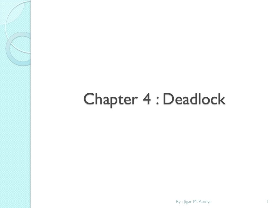 Deadlock 2 A Process Must request a resource before using it.
