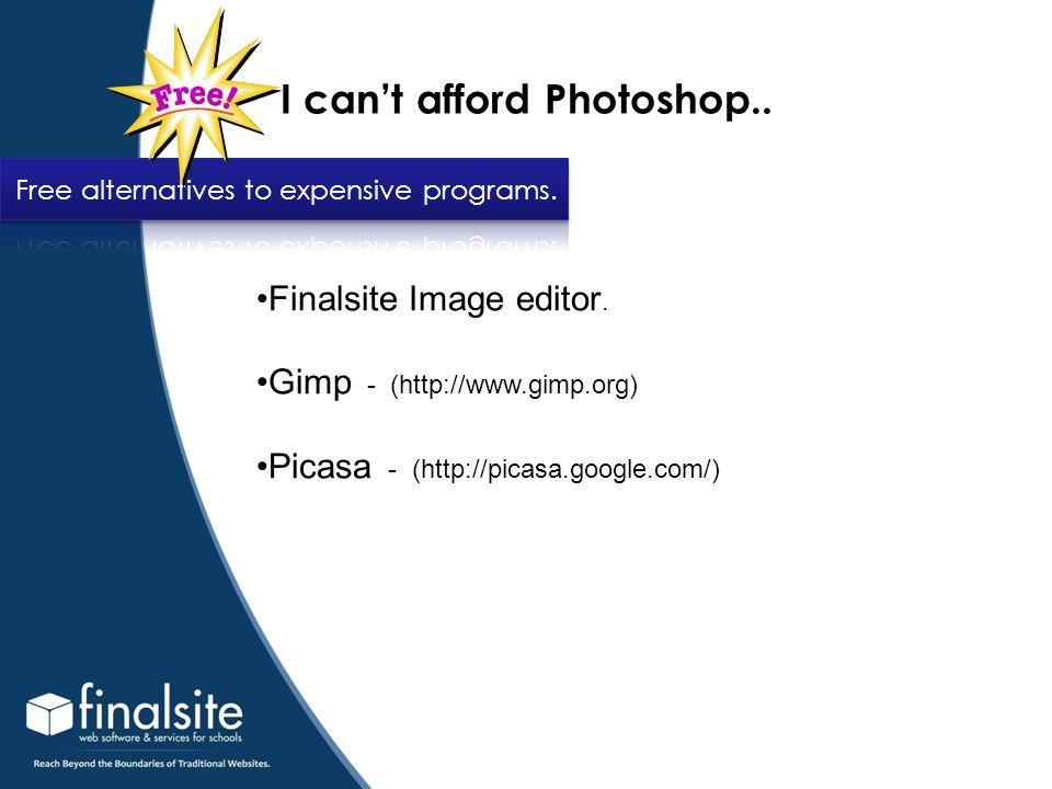 I cant afford Photoshop.. Finalsite Image editor.
