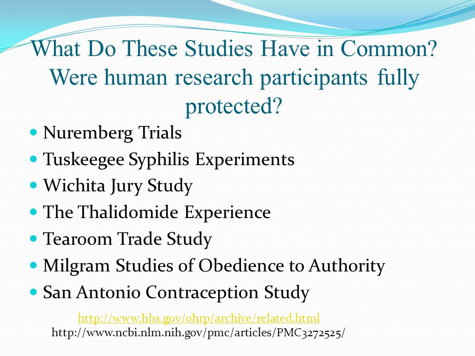 What Do These Studies Have in Common. Were human research participants fully protected.
