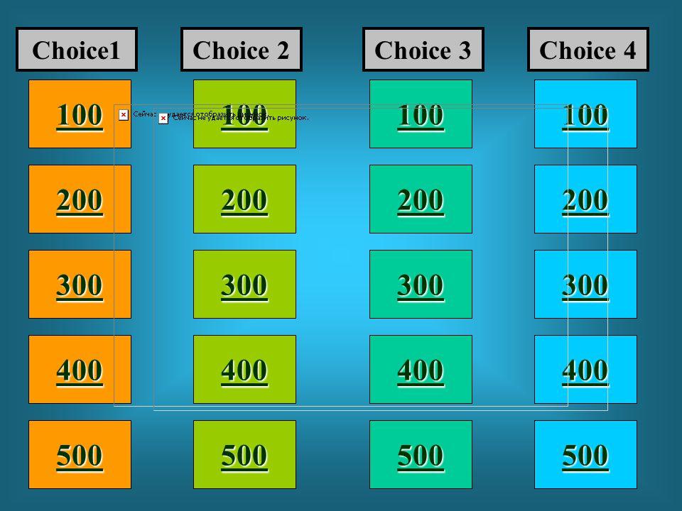 100 200 400 300 400 Choice1Choice 2Choice 3Choice 4 100 300 200 400 200 100 500