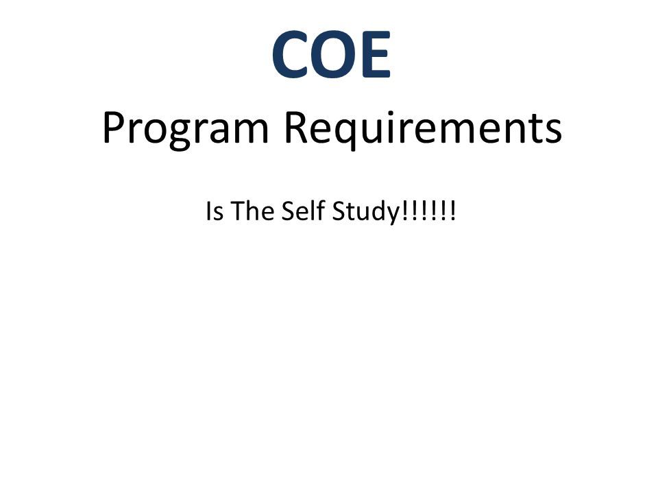 COE Program Requirements Is The Self Study!!!!!!