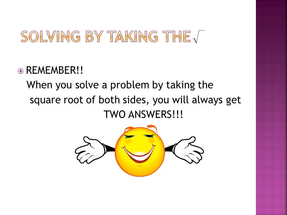 Solving by taking the Solving by Squaring