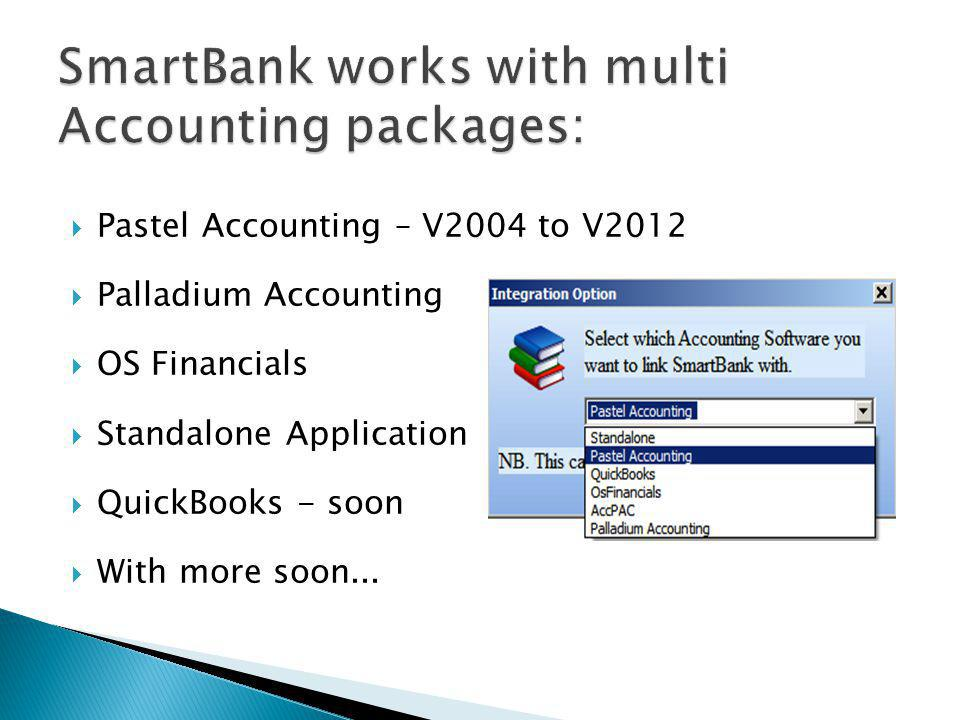 Pastel Accounting – V2004 to V2012 Palladium Accounting OS Financials Standalone Application QuickBooks - soon With more soon...
