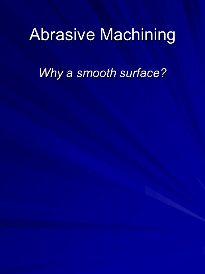 Why a smooth surface?