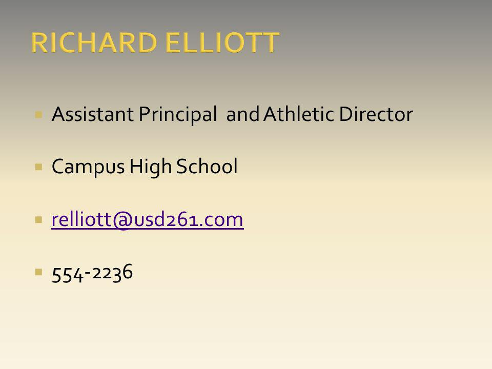 Assistant Principal and Athletic Director Campus High School relliott@usd261.com 554-2236