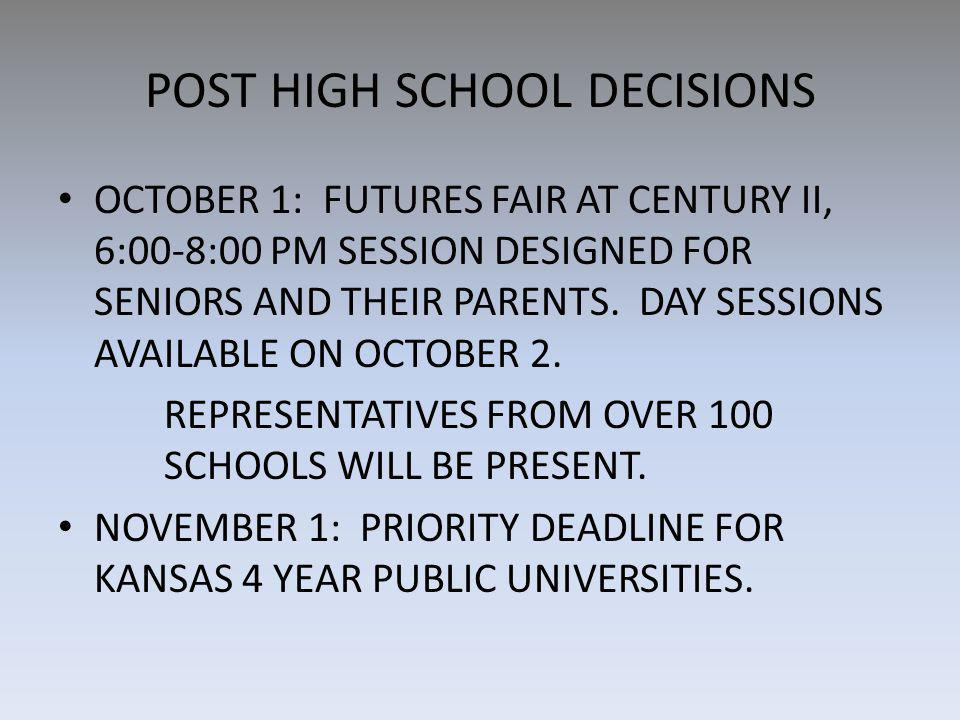 POST HIGH SCHOOL DECISIONS OCTOBER 1: FUTURES FAIR AT CENTURY II, 6:00-8:00 PM SESSION DESIGNED FOR SENIORS AND THEIR PARENTS.