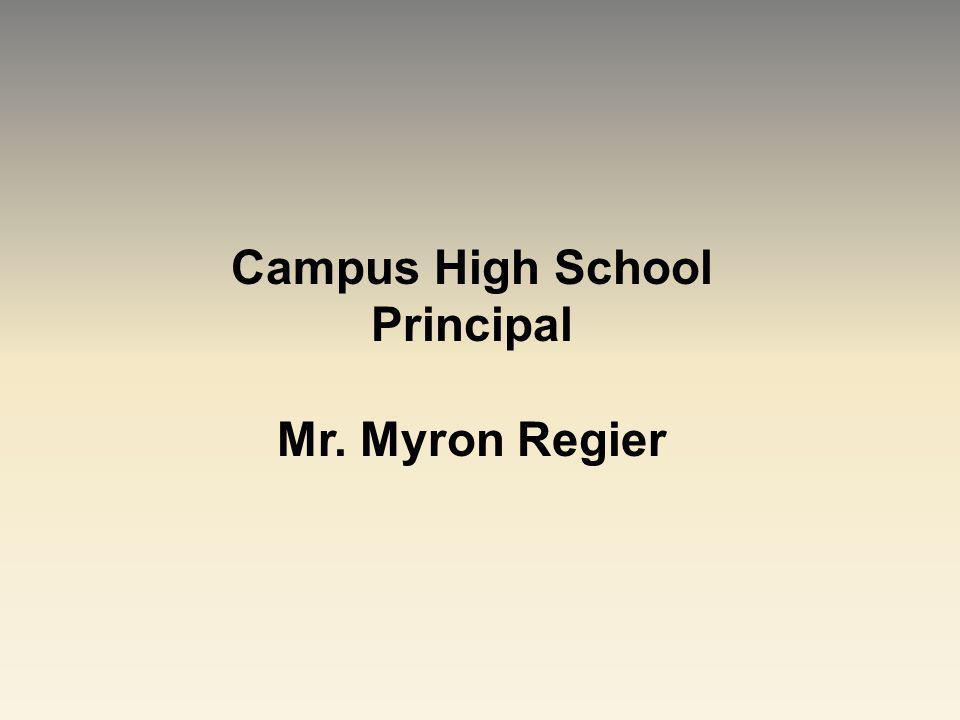 Campus High School Principal Mr. Myron Regier