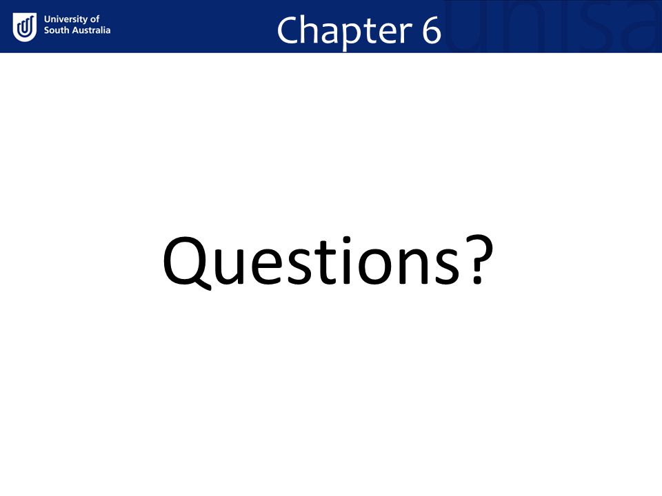Chapter 6 Questions?
