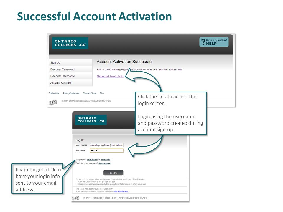Successful Account Activation Click the link to access the login screen. Login using the username and password created during account sign up. If you