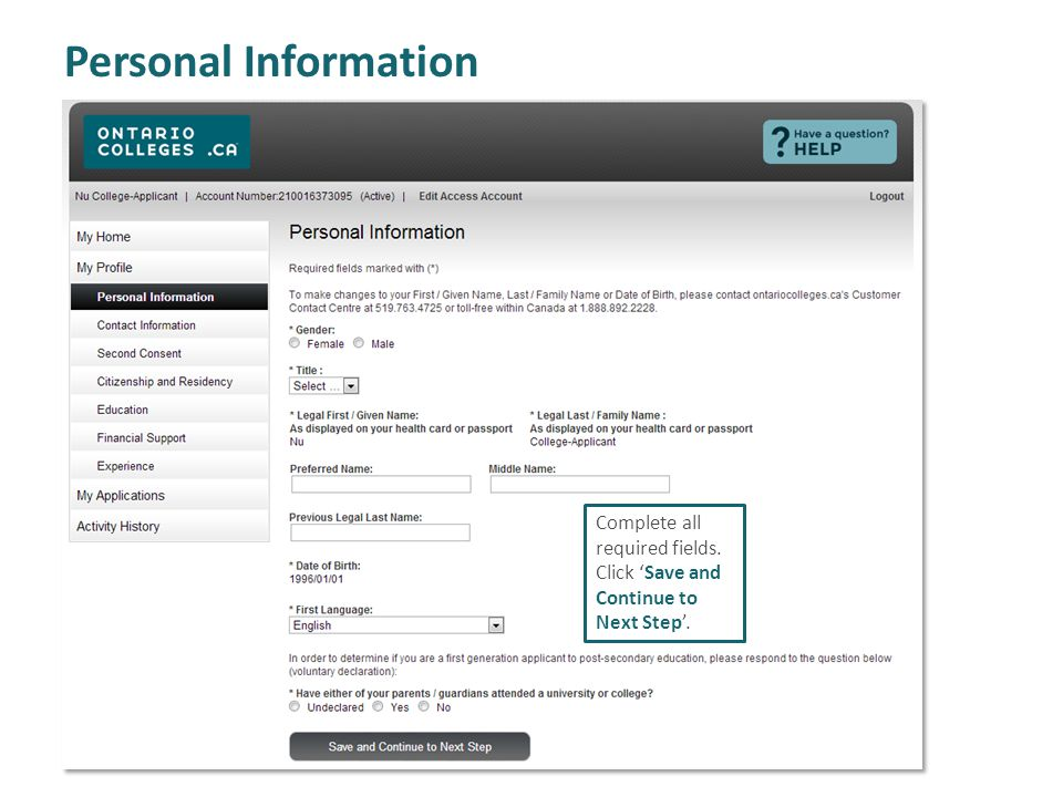 Personal Information Complete all required fields. Click Save and Continue to Next Step.