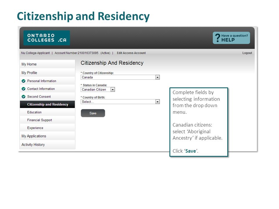 Citizenship and Residency Complete fields by selecting information from the drop down menu.