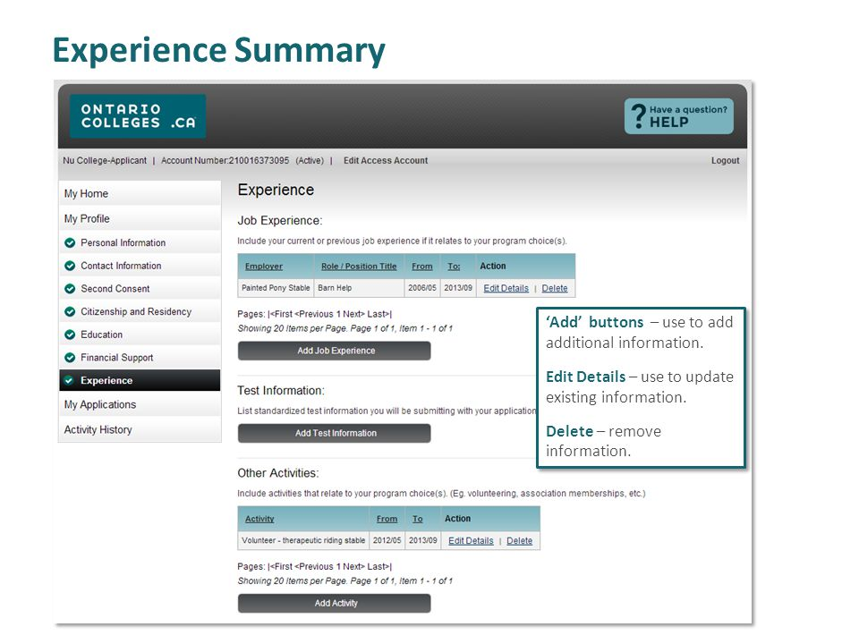 Experience Summary Add buttons – use to add additional information. Edit Details – use to update existing information. Delete – remove information. Ad