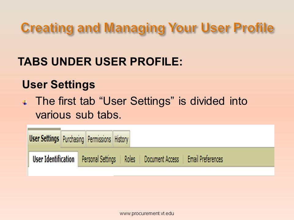 TABS UNDER USER PROFILE: User Settings www.procurement.vt.edu