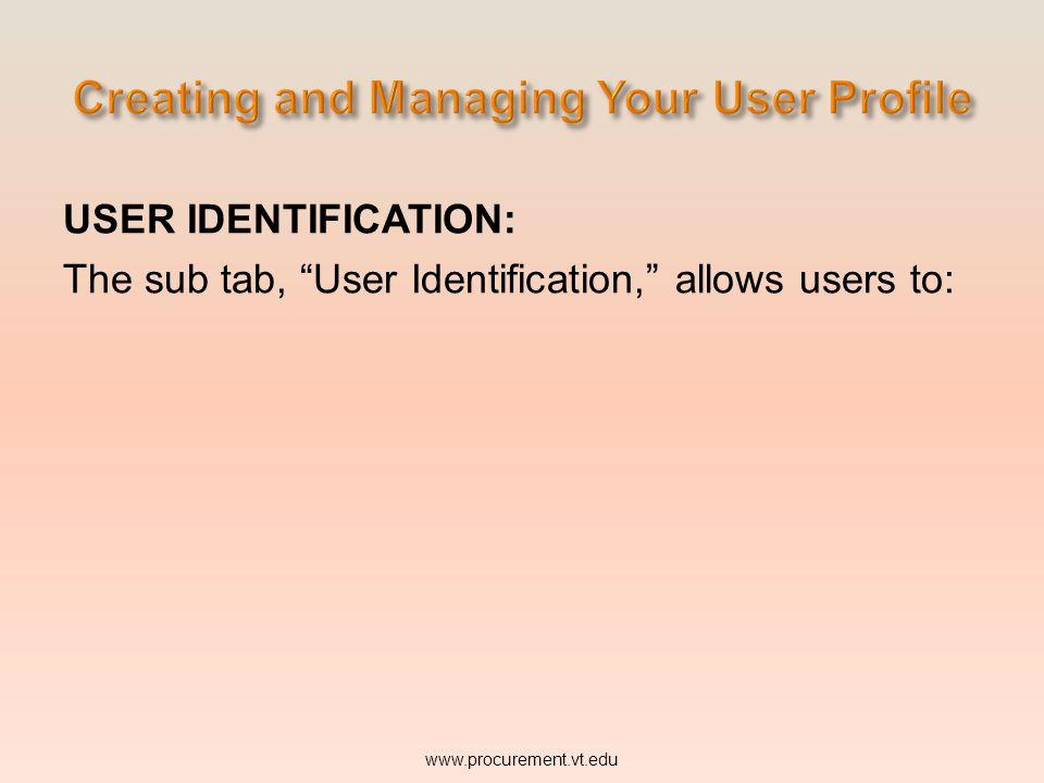 USER IDENTIFICATION: Is the first sub- tab User Settings www.procurement.vt.edu