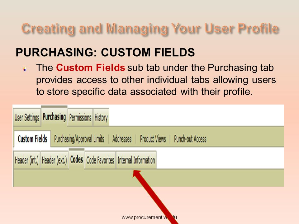 PURCHASING: CUSTOM FIELDS The Custom Fields sub tab under the Purchasing tab provides access to other individual tabs allowing users to store specific