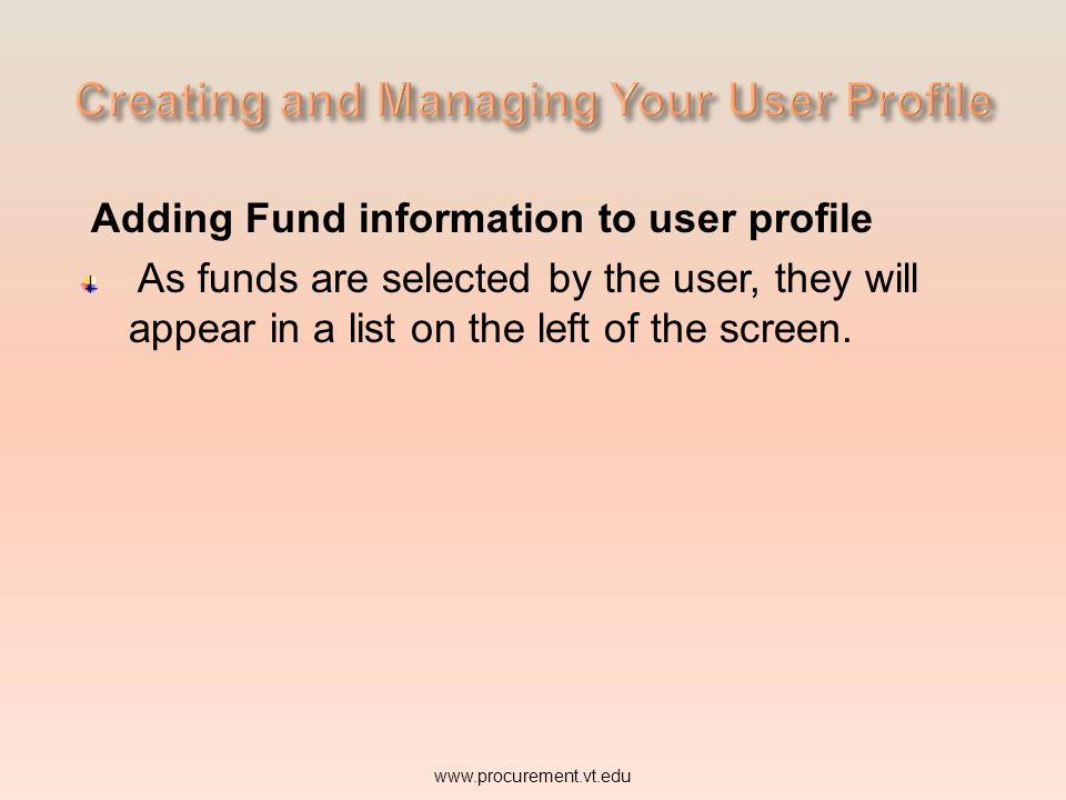 Adding Fund information to user profile www.procurement.vt.edu