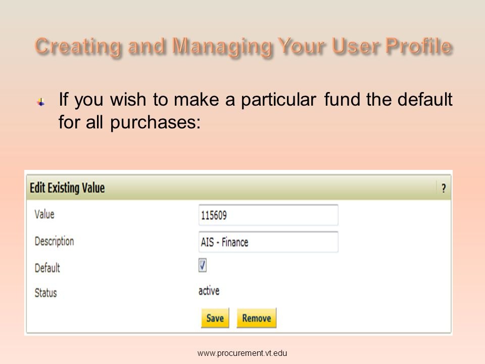 Users may edit fund numbers. www.procurement.vt.edu