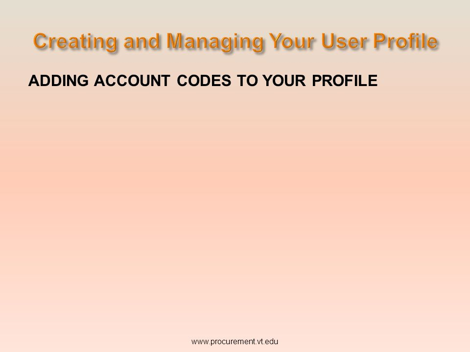 Users may have only one default. Users may add additional funds as necessary as long as they have access to use them. www.procurement.vt.edu