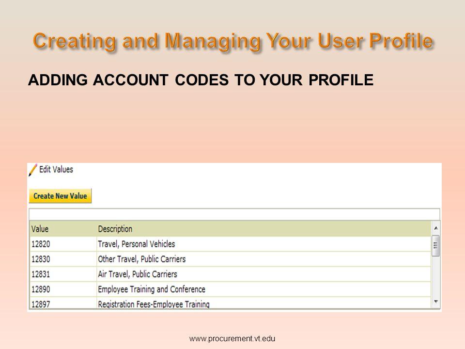 ADDING ACCOUNT CODES TO YOUR PROFILE www.procurement.vt.edu
