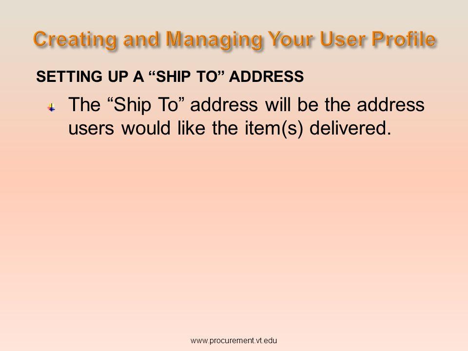 SETTING UP A SHIP TO ADDRESS www.procurement.vt.edu