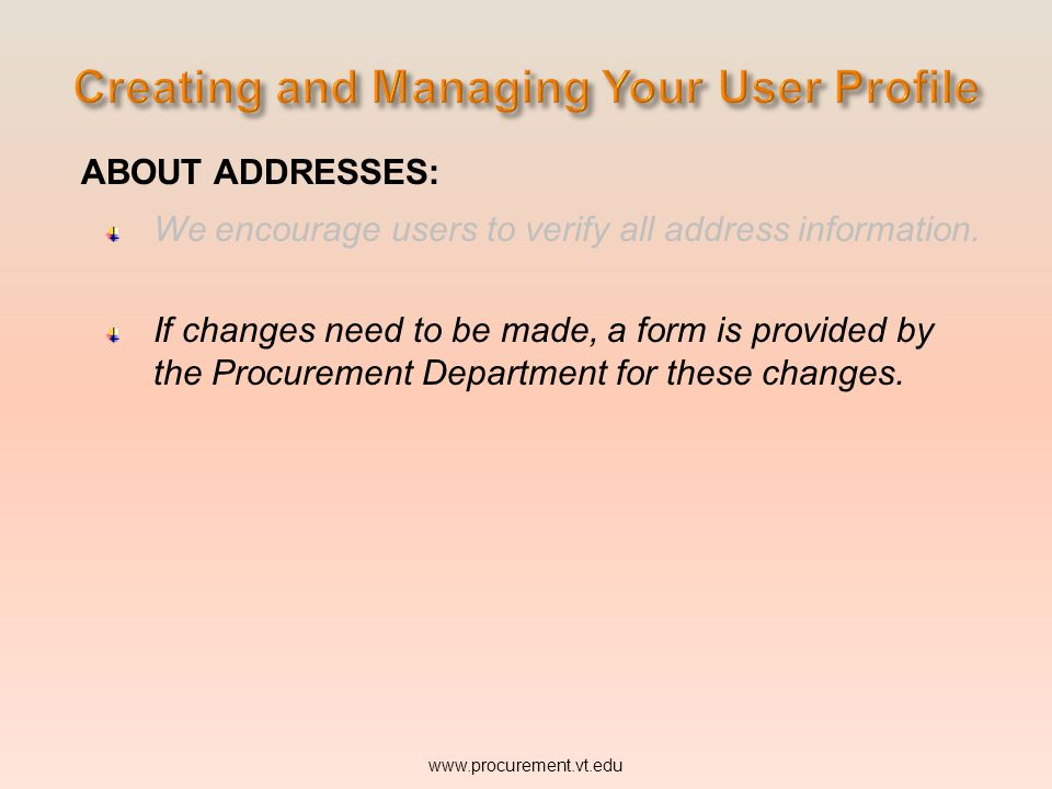 ABOUT ADDRESSES: We encourage users to verify all address information. www.procurement.vt.edu