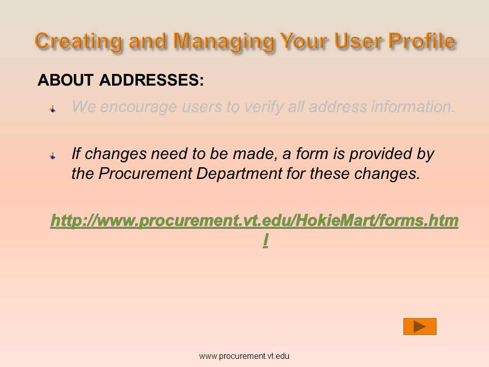 ABOUT ADDRESSES: We encourage users to verify all address information. If changes need to be made, a form is provided by the Procurement Department fo