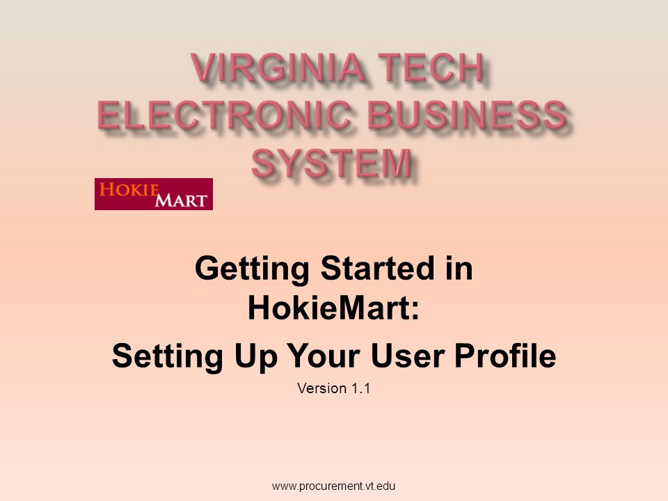 TO CREATE A BILL TO ADDRESS IN HOKIEMART Click Select Addresses for Profile. www.procurement.vt.edu