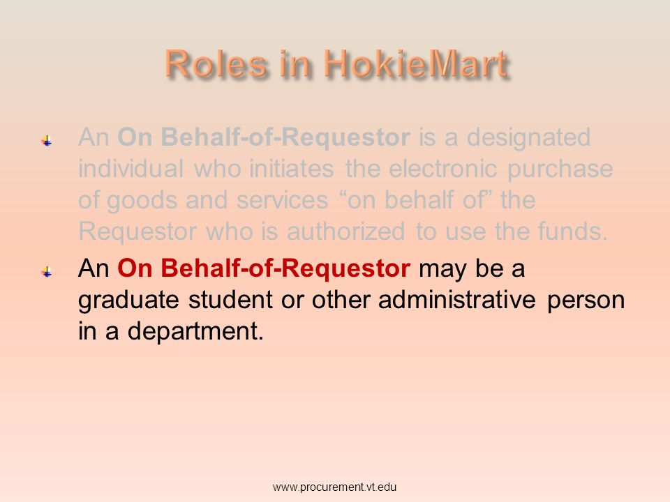 An On Behalf-of-Requestor is a designated individual who initiates the electronic purchase of goods and services on behalf of the Requestor who is aut