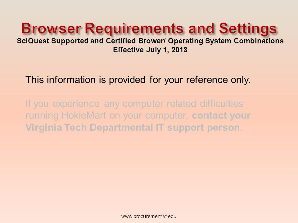 SciQuest Supported and Certified Brower/ Operating System Combinations Effective July 1, 2013