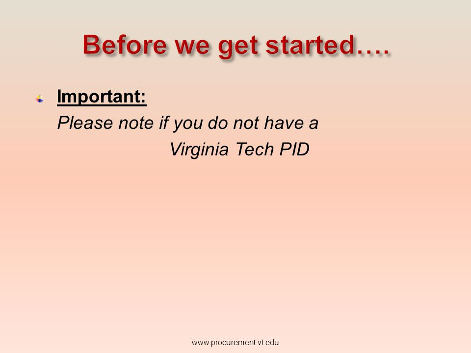 USER IDENTIFICATION: If changes are needed, send an email to: www.procurement.vt.edu
