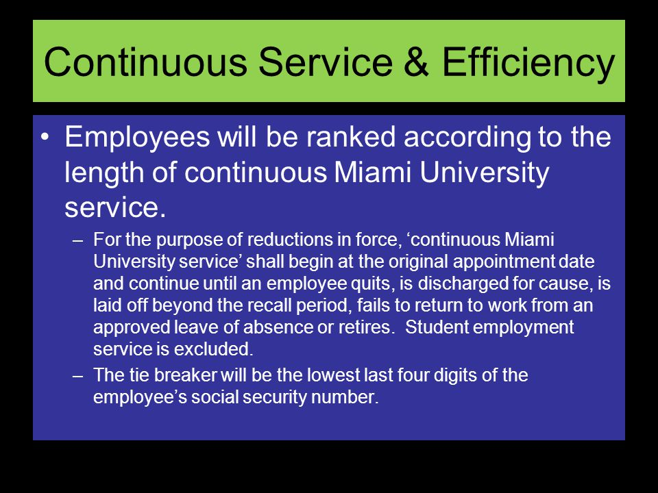 Continuous Service & Efficiency Employees will be ranked according to the length of continuous Miami University service.
