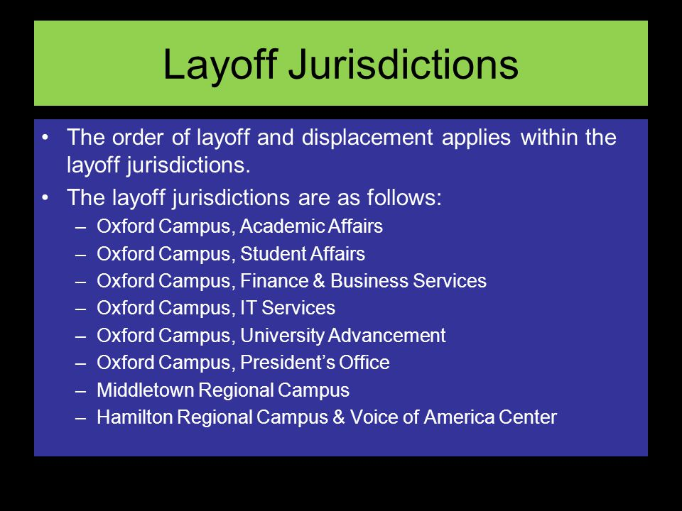 Layoff Jurisdictions The order of layoff and displacement applies within the layoff jurisdictions.