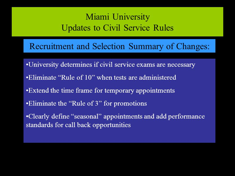 Miami University Updates to Civil Service Rules Recruitment and Selection Summary of Changes: University determines if civil service exams are necessa