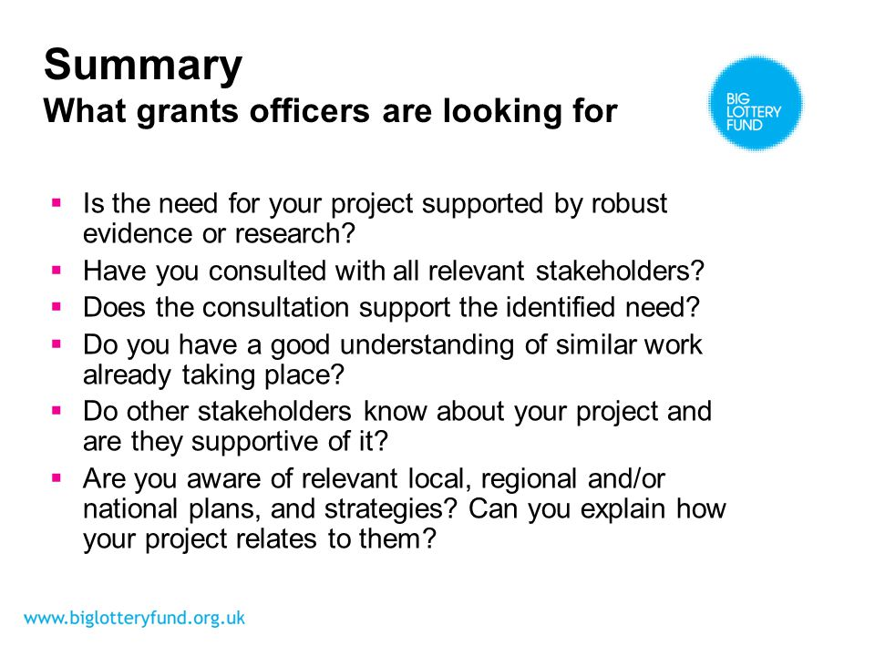 Summary What grants officers are looking for Is the need for your project supported by robust evidence or research.