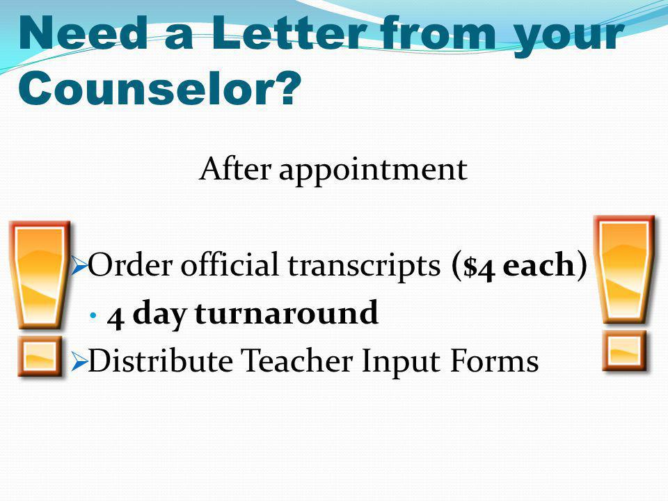 Need a Letter from your Counselor.