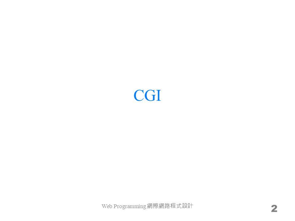Common Gateway Interface (CGI) Common – Gateway – Interface – Web Programming 3