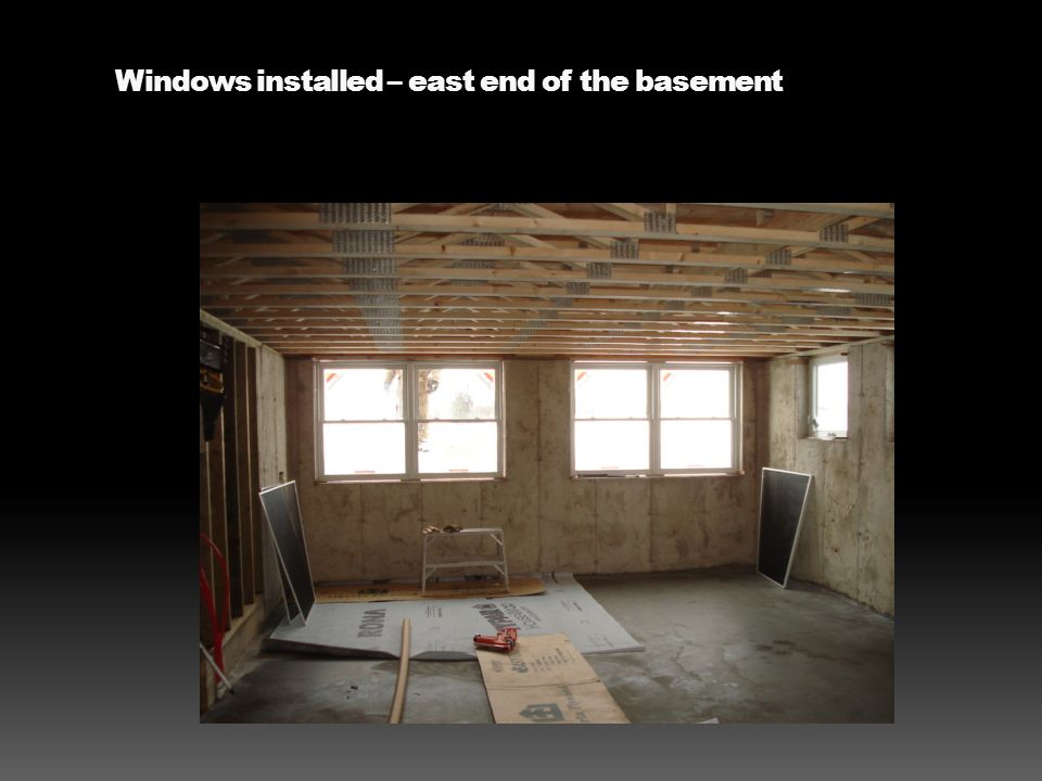 Windows installed – east end of the basement