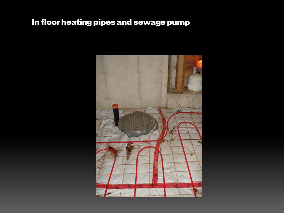 In floor heating pipes and sewage pump